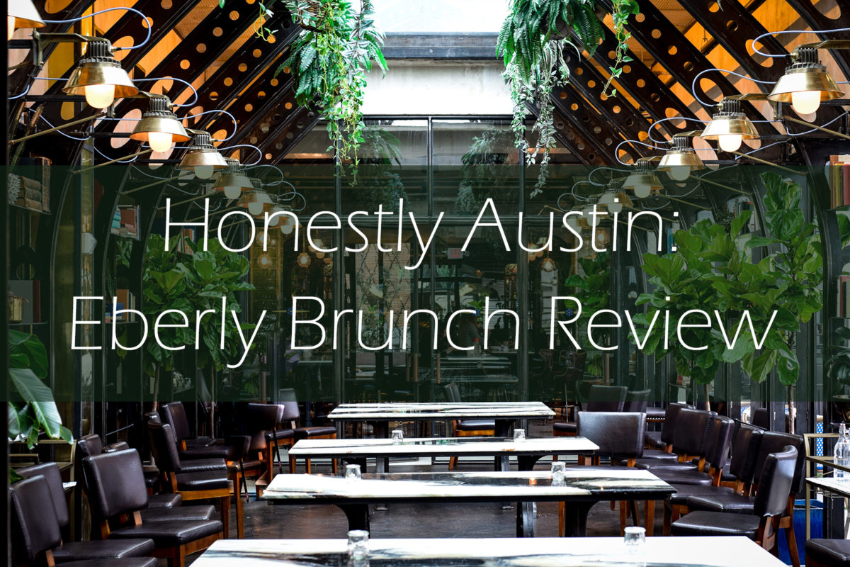 Honestly Austin: My Eberly Brunch Experience and Review