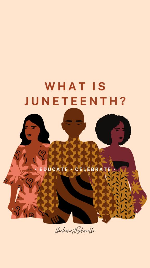 Juneteenth Explanation